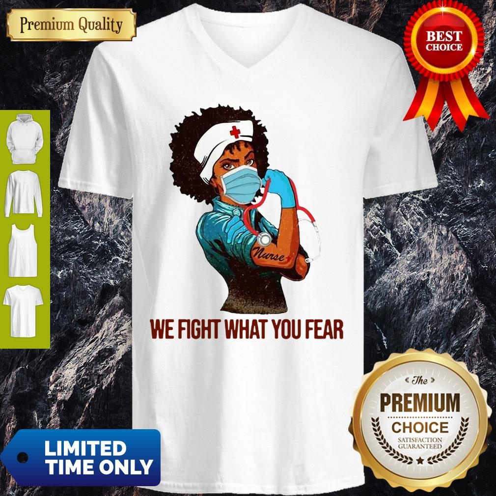 Official Strong Nurse We Fight What You Fear V-Neck