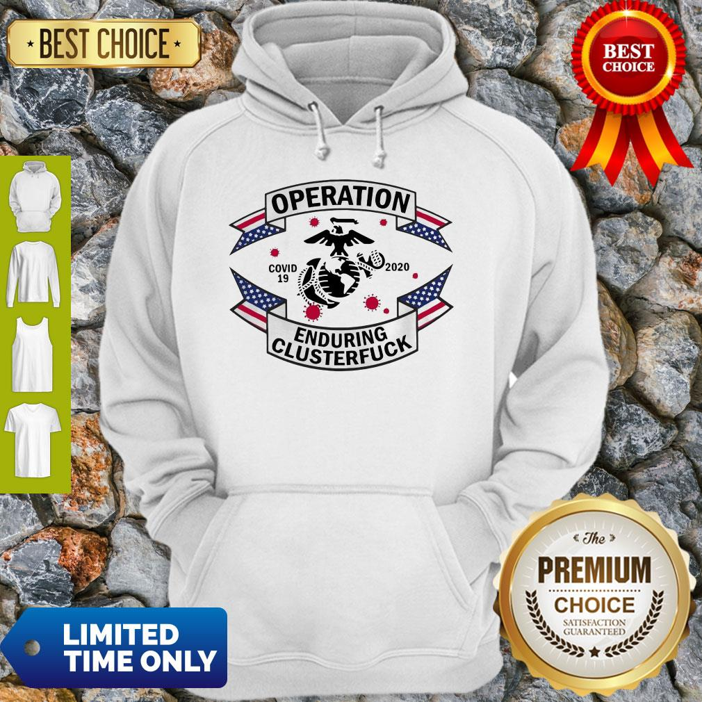 Official Operation COVID 19 2020 Enduring Clusterfuck Hoodie