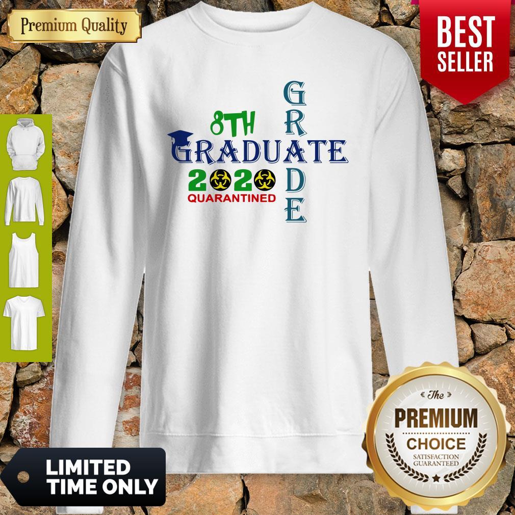 Premium 8th Grade Graduation 2020 Quarantine Cross Sweatshirt