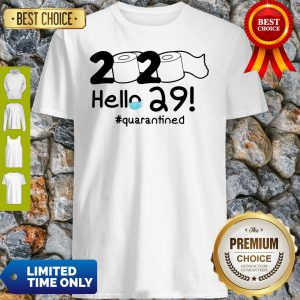 Official 2020 Hello 29 #Quarantined Shirt
