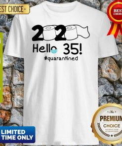 Official 2020 Hello 35 #Quarantined Shirt