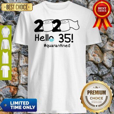 Official 2020 Hello 35 #Quarantined Shirt