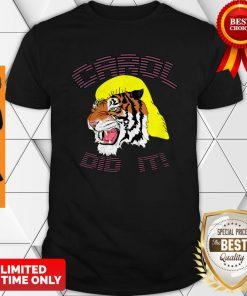 Official Tiger Carol Did It Shirt