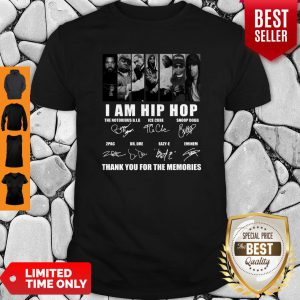 I Am Hip Hop Thank You For The Memories Shirt