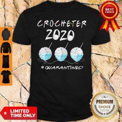 Crocheter 2020 Mask Quarantined Coronavirus Shirt
