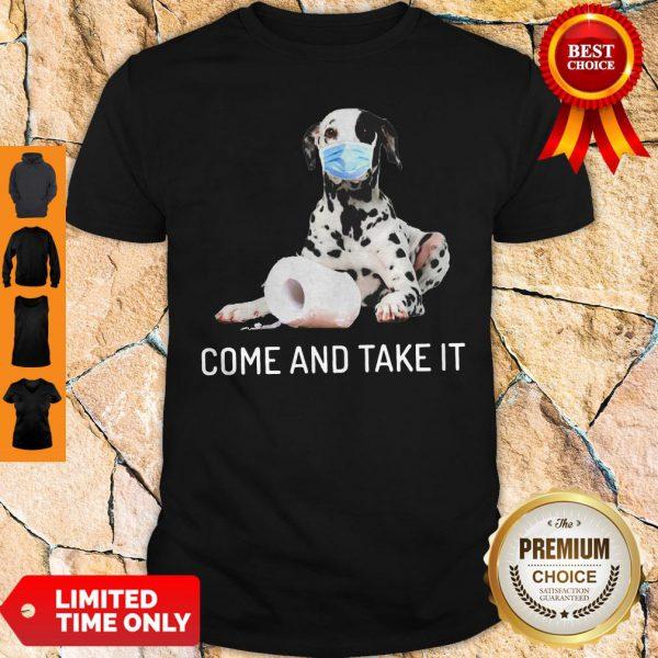 Dalmatian Toilet Paper Come And Take It Coronavirus Shirt