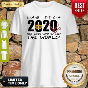 Lab Tech 2020 The Ones Who Saved The World Coronavirus Shirt