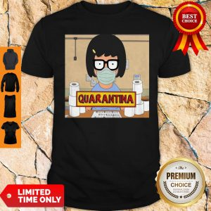 Official Tina Burger Quarantina Toilet Paper Shirt