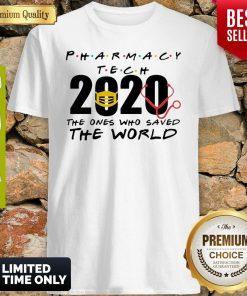 Pharmacy Tech 2020 The Ones Who Saved The World Coronavirus Shirt