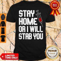 Stay Home Or I Will Stab You Nurse Coronavirus Shirt