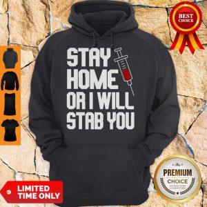 Stay Home Or I Will Stab You Nurse Coronavirus Hoodie
