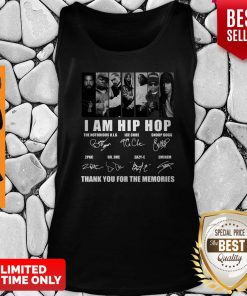 I Am Hip Hop Thank You For The Memories Tank Top