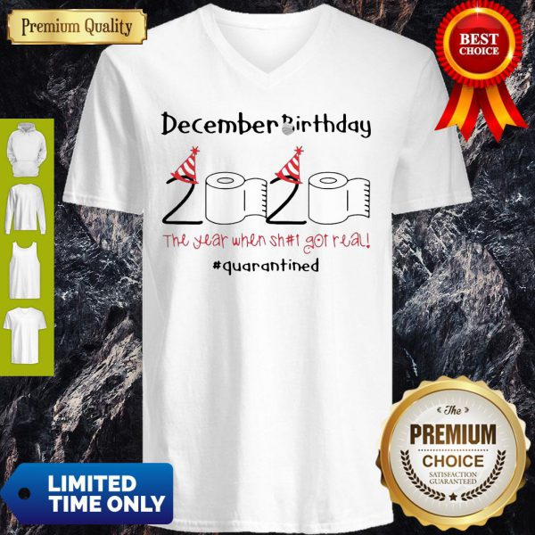 Toilet Paper 2020 December Birthday The Year When Shit Got Real Quarantine V-Neck