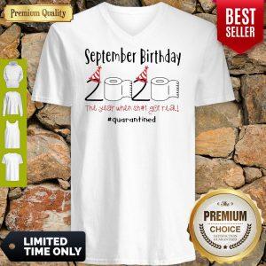 September Birthday 2020 The Year When Got Real Quarantined Coronavirus V-Neck