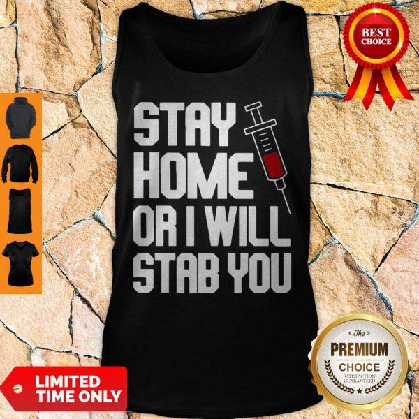 Stay Home Or I Will Stab You Nurse Coronavirus Tank Top