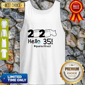 Official 2020 Hello 35 #Quarantined Tank Top