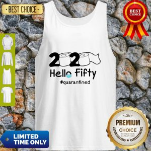 Official 2020 Hello Fifty #Quarantined Tank Top