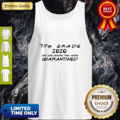 Official 7th Grade 2020 The One Where They Were Quarantined Tank Top