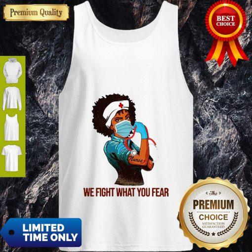 Official Strong Nurse We Fight What You Fear Tank Top