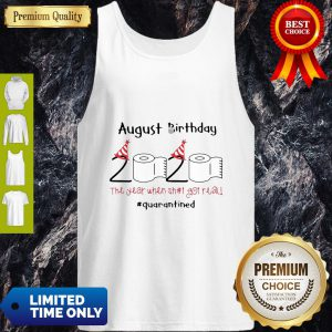 Toilet Paper 2020 August Birthday The Year When Shit Got Real #Quarantine Tank Top