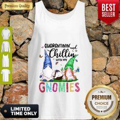 Quarantinin And Chillin With My Gnomies Toilet Paper Coronavirus Tank Top