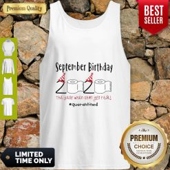 September Birthday 2020 The Year When Got Real Quarantined Coronavirus Tank Top