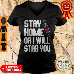Stay Home Or I Will Stab You Nurse Coronavirus V-Neck