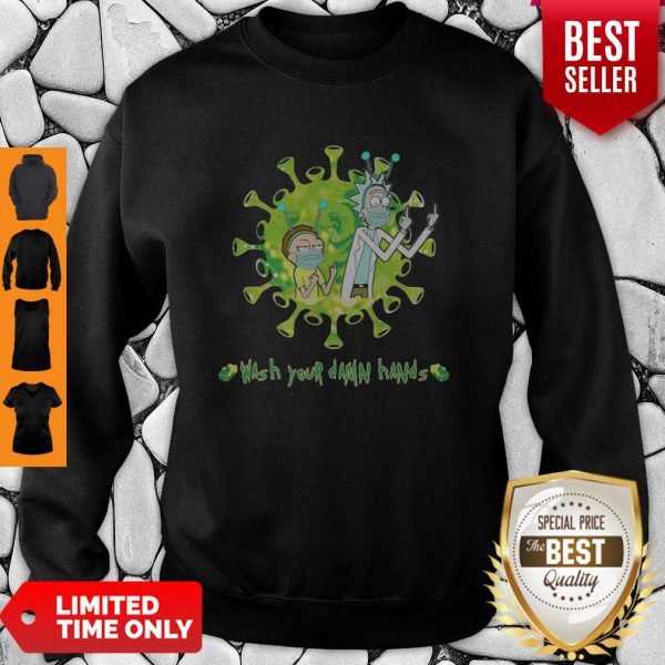 Rick And Morty Wash Your Damn Hands Covid-19 Sweatshirt