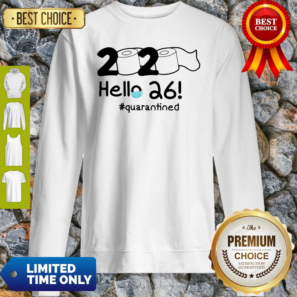 Official 2020 Hello 26 #Quarantined Sweatshirt