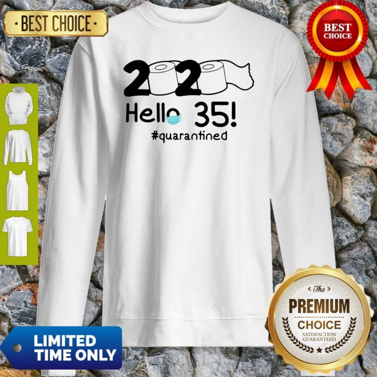 Official 2020 Hello 35 #Quarantined Sweatshirt