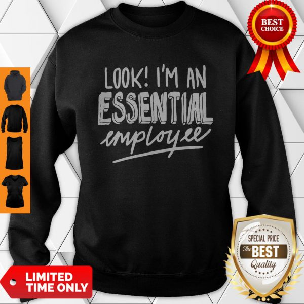 Official Look I'm An Essential Employee Sweatshirt