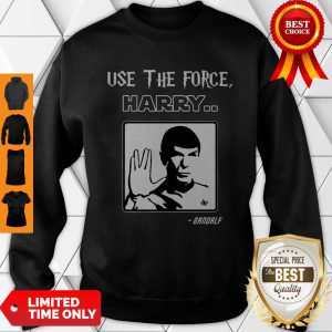 Official Use The Force Harry Gandalf Sweatshirt
