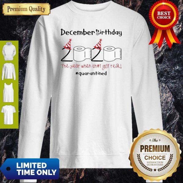 Toilet Paper 2020 December Birthday The Year When Shit Got Real Quarantine Sweatshirt