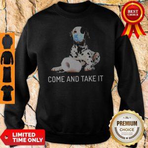 Dalmatian Toilet Paper Come And Take It Coronavirus Sweatshirt
