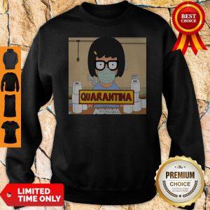Official Tina Burger Quarantina Toilet Paper Sweatshirt