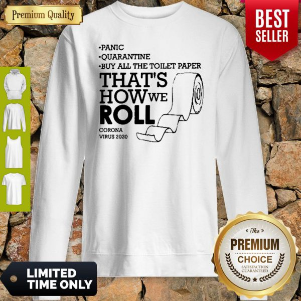 Panic Buy All The Toilet Paper That's How We Roll Coronavirus 2020 Sweatshirt