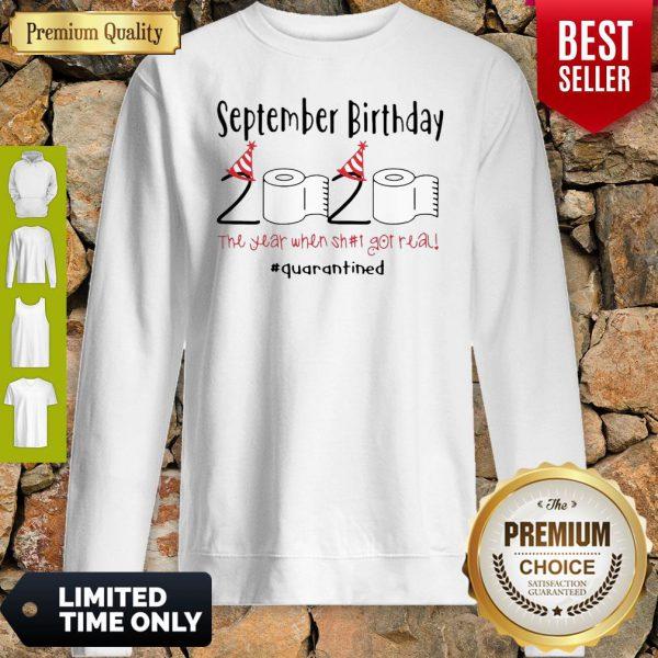 September Birthday 2020 The Year When Got Real Quarantined Coronavirus Sweatshirt