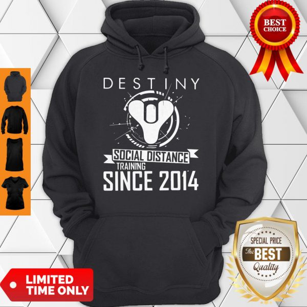 Perfect Destiny Social Distance Training Since 2014 Hoodie