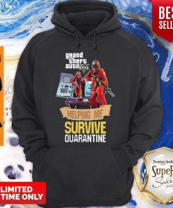Pandamic Grand Theft Auto V Five Helping Me Survive Quarantine Hoodie