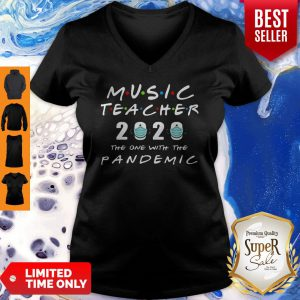 Music Teacher 2020 The One With The Pandemic Coronavirus V-neck