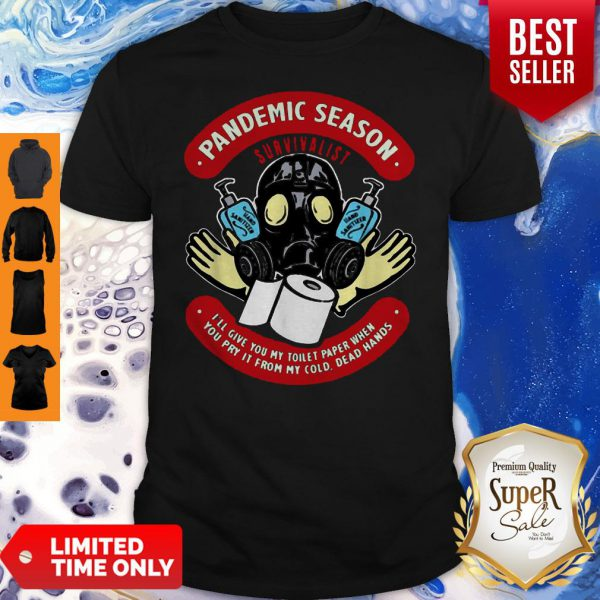 Pandemic Season Survivalist Toilet Paper Coronavirus Shirt