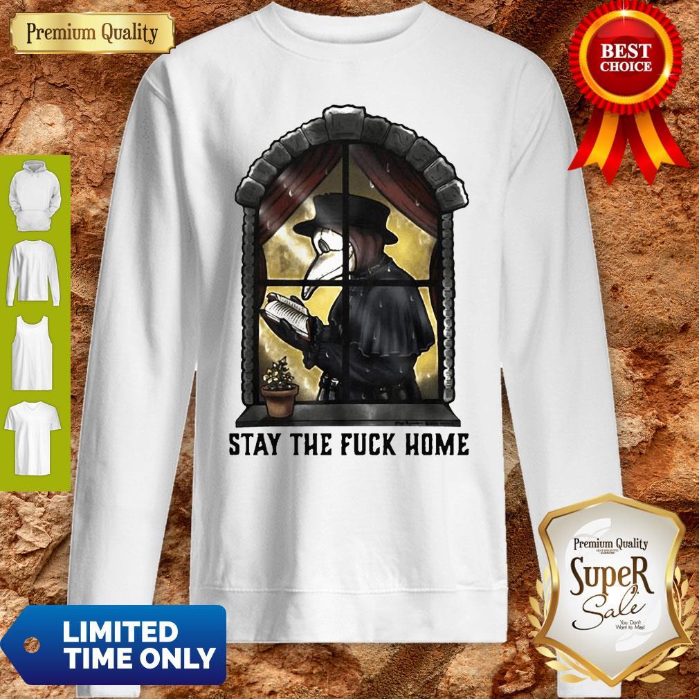 Plague Doctor Stay The Fuck Home Coronavirus Sweatshirt