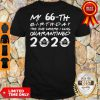 Star My 66th Birthday The One Where I was Quarantined 2020 Mask Shirt