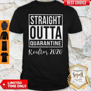 Straight Outta Quarantine Realtor 2020 Coronavirus Shirt