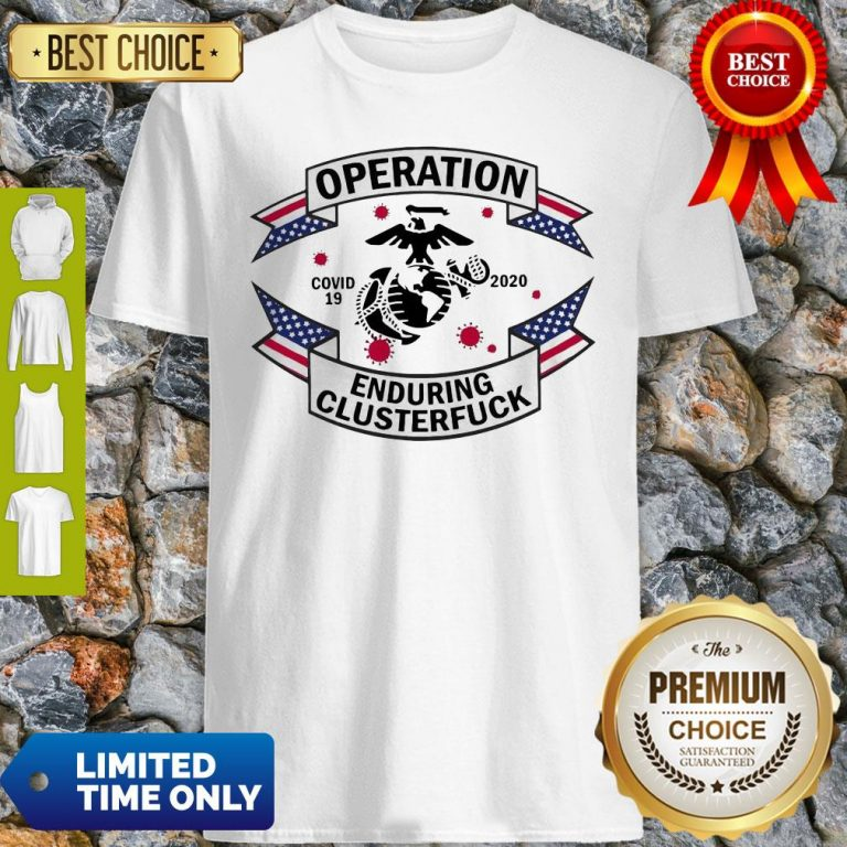 Official Operation COVID 19 2020 Enduring Clusterfuck Shirt