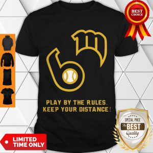 Awesome Play By The Rules Keep Your Distance Shirt