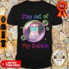 Top Stay Out Of My Bubble Shirt Pig Lovers Shirt Quarantined Social Distancing Stay At Home Shirt
