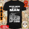 Never Sniper Never Mess with A Man That Can End Your Life from A Different Zip Code Shirt