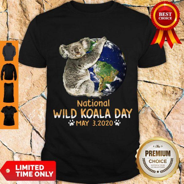 Never Earth National Wild Koala Day May 3 2020 Shirt