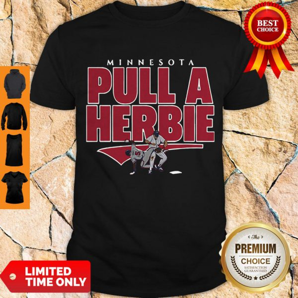 Awesome Kent Hrbek Minnesota Pull A Herbie Shirt